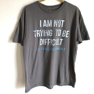 Exit 25 Mauve T-shirt I Am Not Difficult Size XL